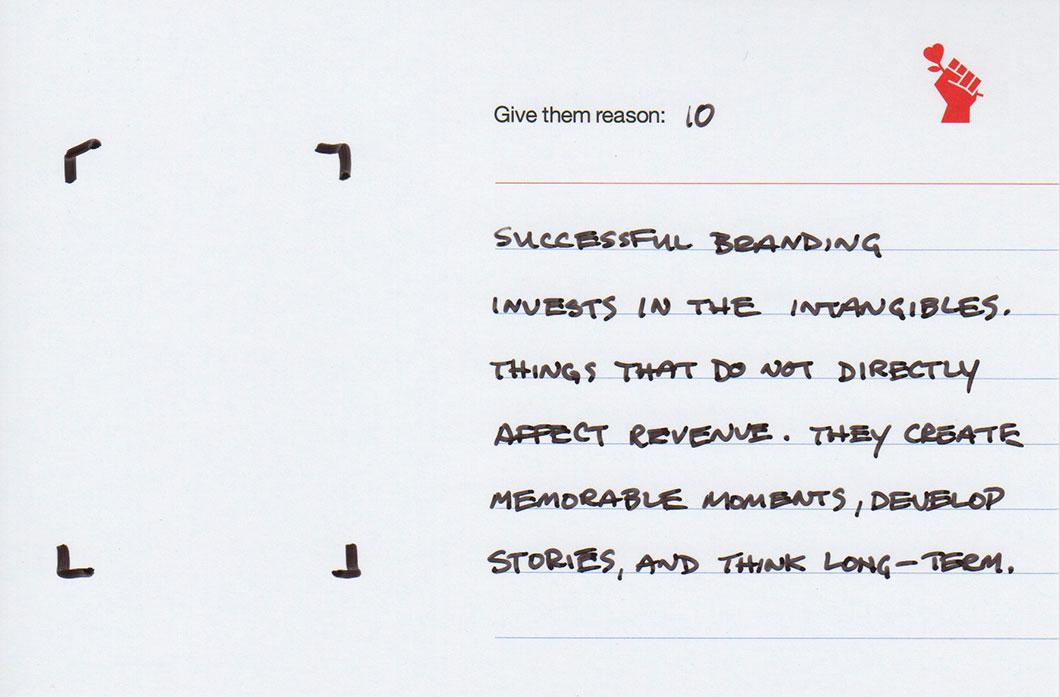 Give them reason 10: Intangibles