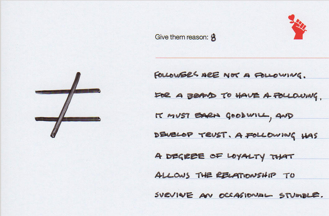 Give them reason 8: Followers are Not A Following