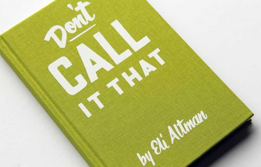 Don't Call it That—a Brand Naming Book by Eli Altman